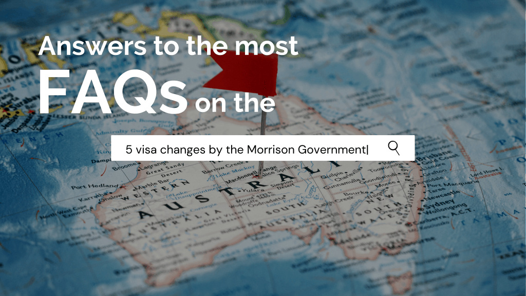 Mini-blog-Most-FAQs-on-the-5-visa-changes-on-the-Morrison-Government-banner-1024x576
